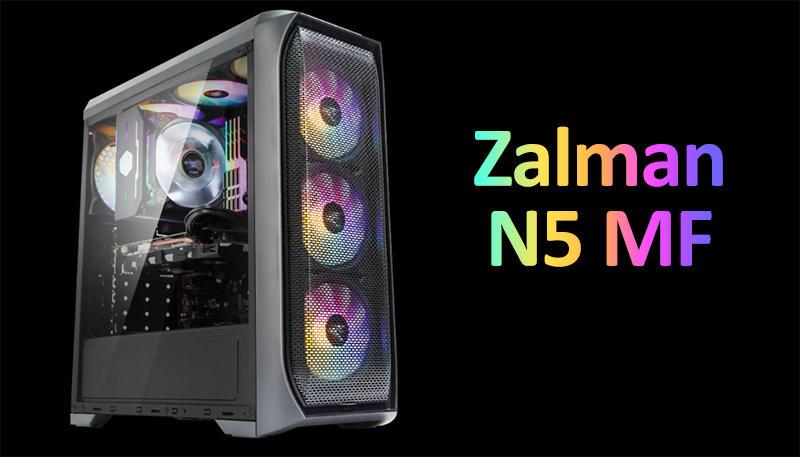 Обзор корпуса Zalman N5 MF